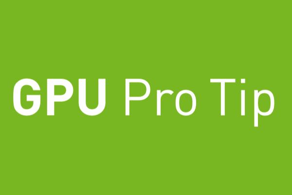 GPU Pro Tip